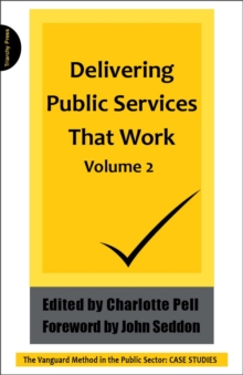 Delivering Public Services That  Work : The Vanguard Method in the Public Sector: Case Studies v. 2, Paperback Book