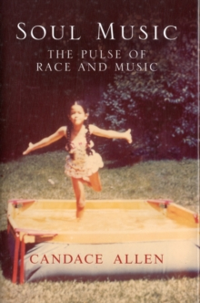 Soul Music : The Pulse of Race and Music, Hardback Book