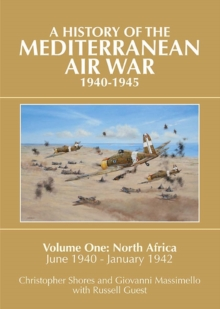 Mediterranean Air War, 1940-1945 : North Africa, June 1940 - January 1942 v. 1, Hardback Book