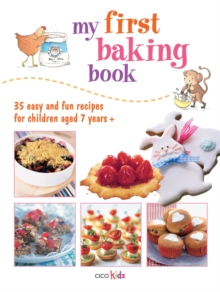 My First Baking Book : 35 Easy and Fun Recipes for Children Aged 7 Years +, Paperback / softback Book