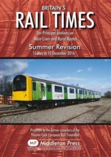 Britains Rail Times Summer Revision : For Principal Stations on Main Lines and Rural Routes, Paperback Book