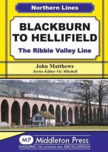 Blackburn to Hellifield : The Ribble Valley Line