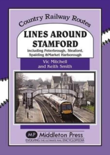 Lines Around Stamford : Including Peterborough, Sleaford, Spalding & Market Harborough, Hardback Book