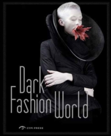 The Dark Fashion World: Creation, Integration and Revival, Paperback / softback Book