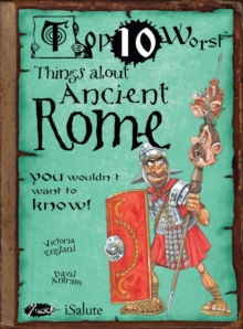 Things About Ancient Rome : You Wouldn't Want To Know!, Paperback Book