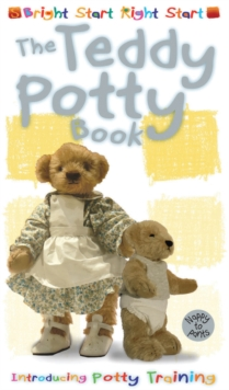The Teddy Potty Book : Introducing Potty Training, Board book Book