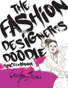 The Fashion Designer's Doodle Sketchbook, Paperback Book