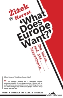 What Does Europe Want? : The Union and its Discontents, Paperback Book
