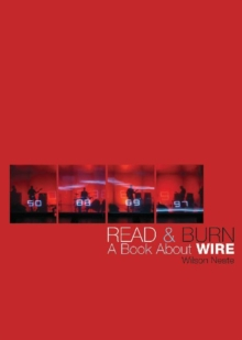 Read and Burn : A Book About Wire, Paperback Book
