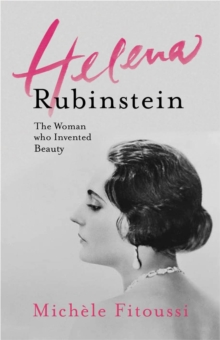 Helena Rubinstein : The Woman Who Invented Beauty, Paperback Book