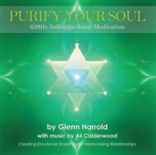 639Hz Solfeggio Sonic Meditation : Creating Emotional Stability and Harmonising Relationships, CD-Audio Book
