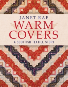 Warm Covers : A Scottish Textile Story, Paperback / softback Book