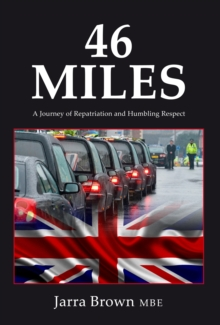 46 Miles : A Journey of Repatriation and Humbling Respect, Paperback Book