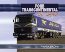 Ford Transcontinental at Work, Hardback Book