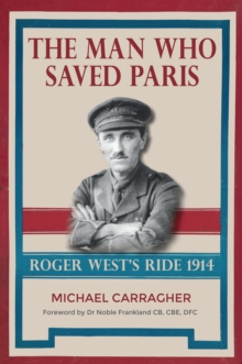 The Man Who Saved Paris : Roger West's Ride, Paperback / softback Book