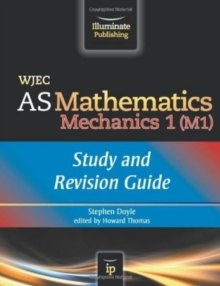 WJEC AS Mathematics M1 Mechanics: Study and Revision Guide, Paperback Book
