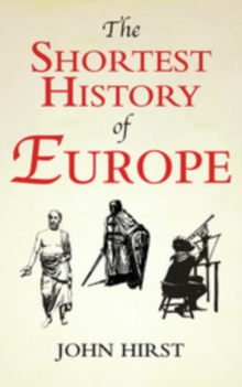The Shortest History of Europe, Paperback Book
