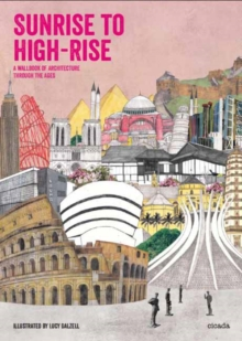 Sunrise to Highrise: An Architectural Wallbook, Hardback Book