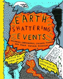 Earthshattering Events! : The Science Behind Natural Disasters, Hardback Book