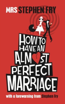 How to Have an Almost Perfect Marriage, Hardback Book