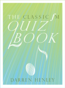 The Classic FM Quiz Book, Hardback Book