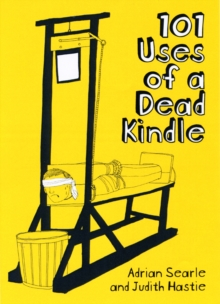 101 Uses of a Dead Kindle, Paperback Book