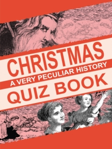 Christmas Quiz Book : A Very Peculiar History Quiz Book, Paperback Book