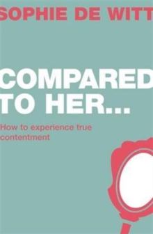Compared to Her... : How to Experience True Contentment, Paperback Book