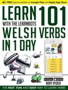 Learn 101 Welsh Verbs in 1 Day : With LearnBots