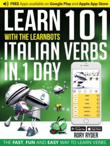 Learn 101 Italian Verbs In 1 Day : With LearnBots