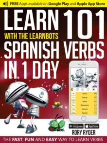 Learn 101 Spanish Verbs In 1 day : With LearnBots