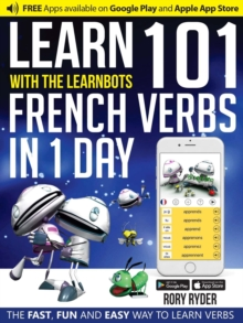 Learn 101 French Verbs In 1 day : With LearnBots
