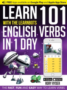 Learn 101 English Verbs in 1 Day : With LearnBots, Paperback / softback Book