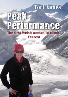 Peak Performance : The First Welsh Woman to Climb Everest, Paperback Book