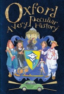 Oxford : A Very Peculiar History, Hardback Book
