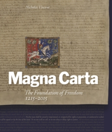 Magna Carta : The Foundation of Freedom 1215-2015, Paperback Book