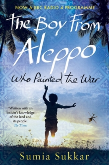 The Boy from Aleppo Who Painted the War, Paperback Book