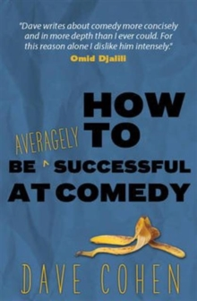 How to be Averagely Successful at Comedy, Paperback Book