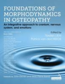Foundations of Morphodynamics in Osteopathy : An Integrative Approach to Cranium, Nervous System, and Emotions, Hardback Book