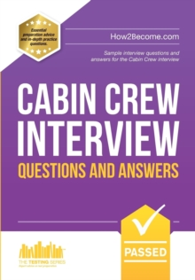 Cabin Crew Interview Questions and Answers : Sample Interview Questions and Answers for the Cabin Crew Selection Process, Paperback Book