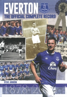 Everton: The Official Complete Record, Hardback Book