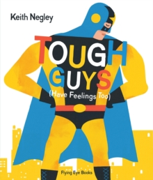 Tough Guys Have Feelings Too, Hardback Book