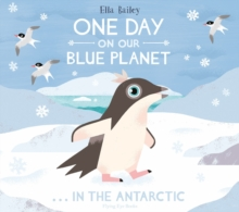 One Day on Our Blue Planet 2: In the Antarctic, Hardback Book