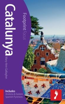 Catalunya Footprint Focus Guide : (Includes Andorra & Eastern Spanish Pyrenees), Paperback Book