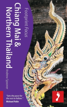 Chiang Mai & Northern Thailand Footprint Focus Guide, Paperback Book