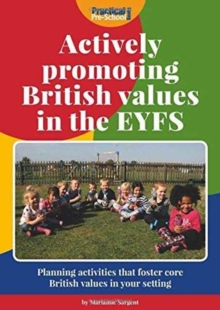 Actively Promoting British Values in the EYFS, Paperback / softback Book