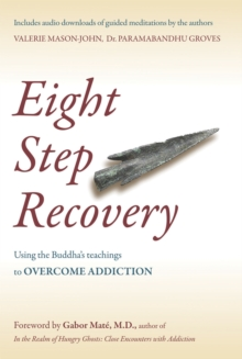 Eight Step Recovery : Using the Buddha's Teachings to Overcome Addiction, Paperback Book