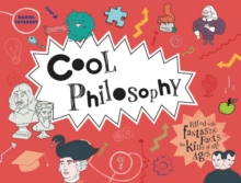 Cool Philosophy : Filled with facts for kids of all ages, Hardback Book