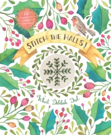 Stitch the Halls! : 12 decorations to make for Christmas, Paperback Book