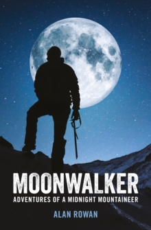 Moonwalker : Adventures of a Midnight Mountaineer, Paperback Book